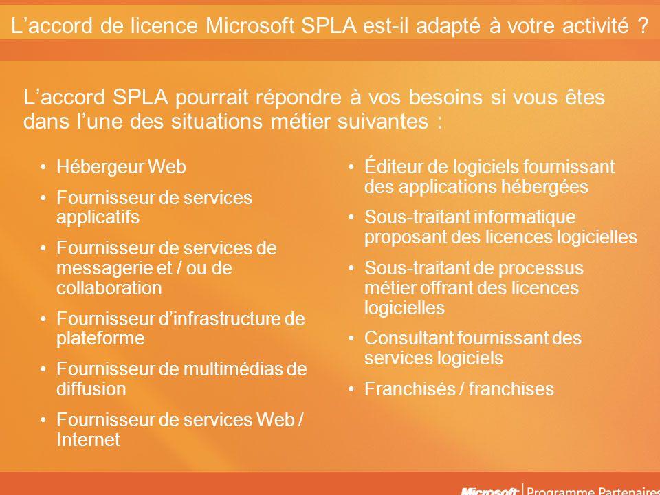 Laccord de licence SPLA (Services Provider License Agreement) permet à une entreprise de licencier les produits Microsoft et de les utiliser dans le cadre de ses services logiciels.