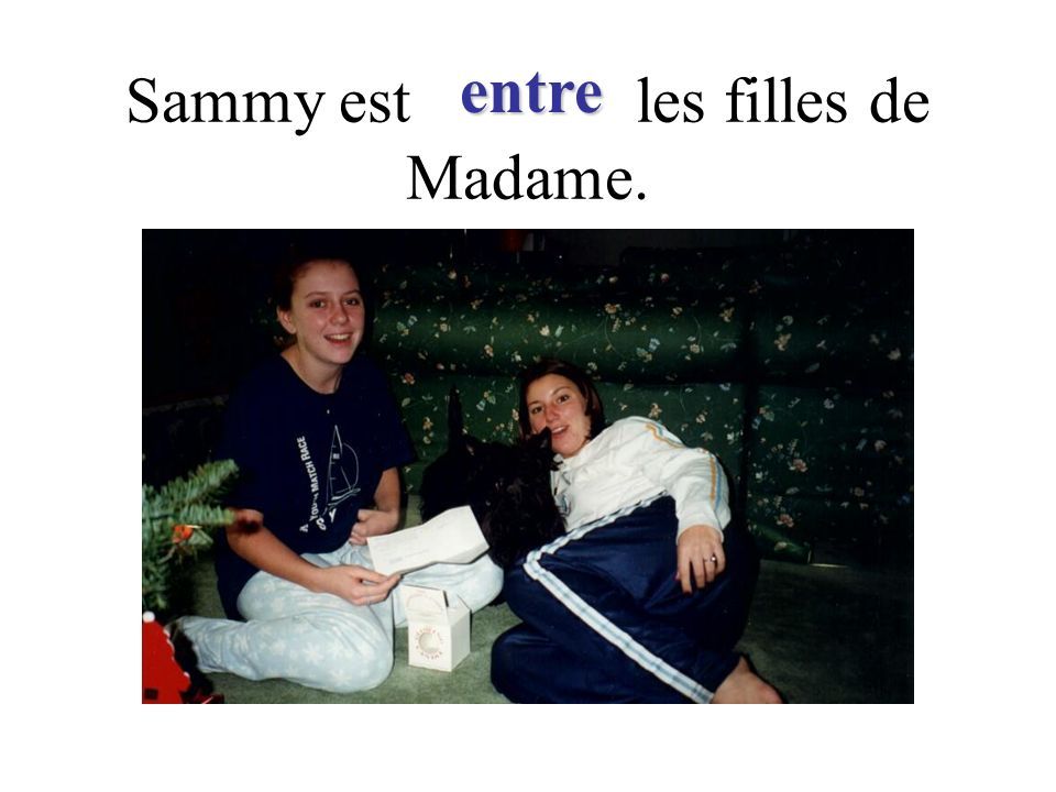 Sammy est les filles de Madame. entre