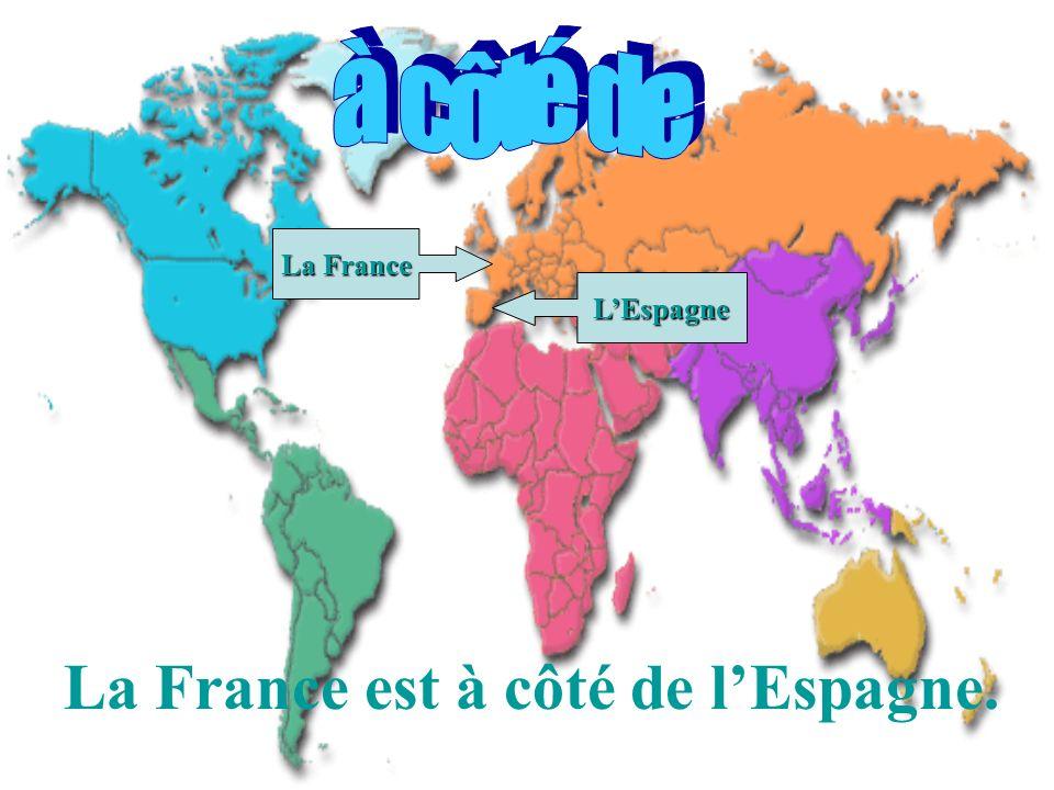 La France est à côté de lEspagne. La France LEspagne