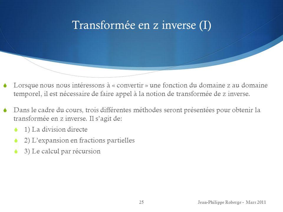 Transformée en z inverse (II) La division directe Le principe de la méthode par division directe est dobtenir une série infinie en.