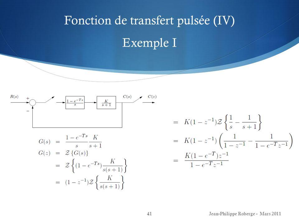 Jean-Philippe Roberge - Mars 201142 Fonction de transfert pulsée (V) Exemple I