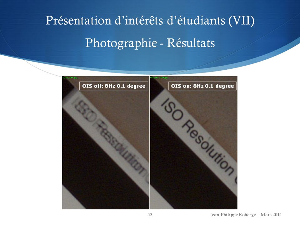 Présentation dintérêts détudiants (VIII) Photographie - Résultats Jean-Philippe Roberge - Mars 201153