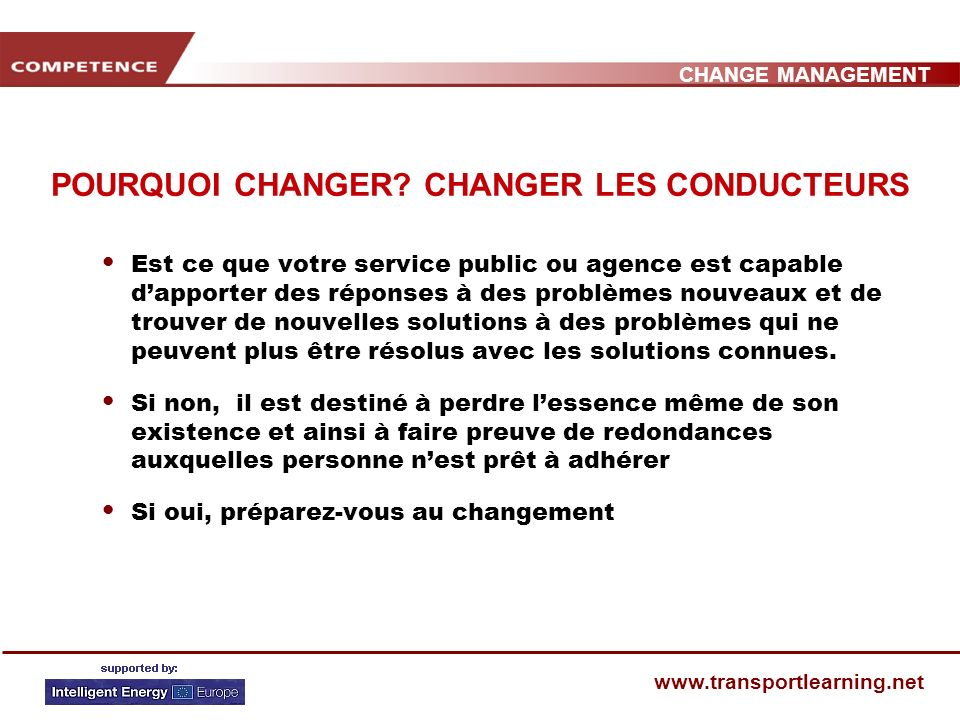 CHANGE MANAGEMENT www.transportlearning.net POURQUOI CHANGER.