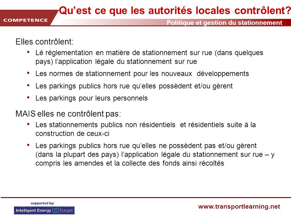 Politique et gestion du stationnement www.transportlearning.net Donc… des politiques de stationnement pour gérer la demande