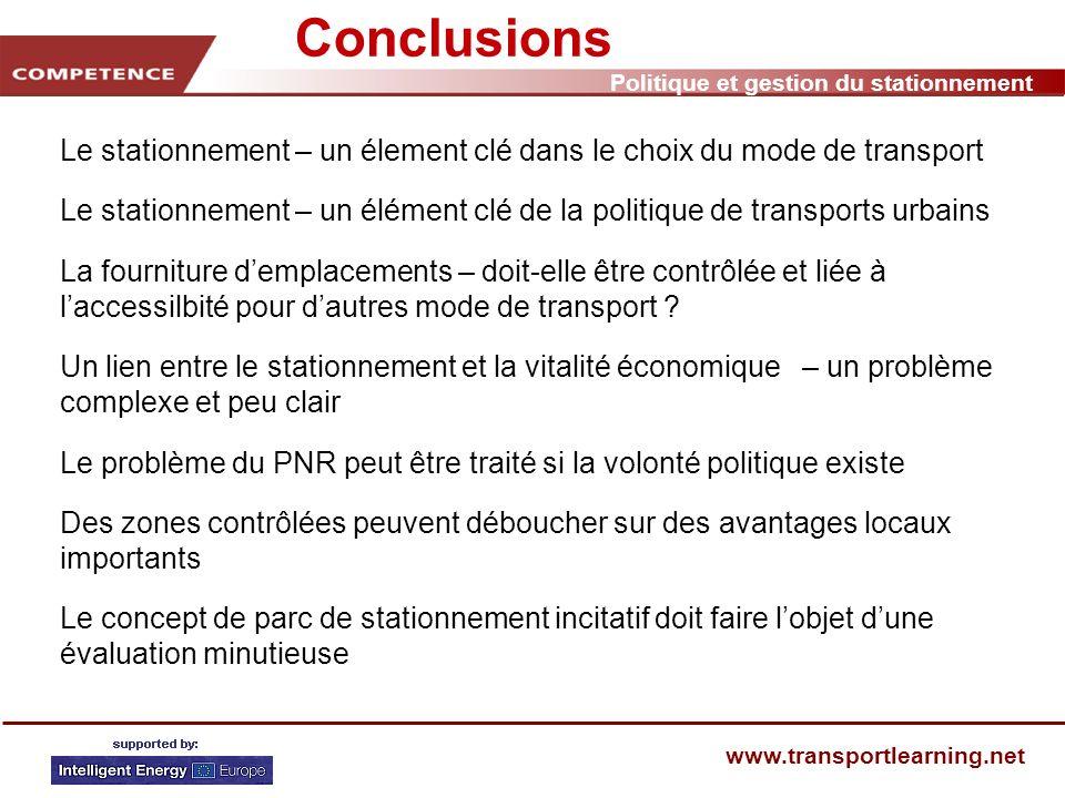 Politique et gestion du stationnement www.transportlearning.net Tâche Lire le résumé des conclusions de COST 342.