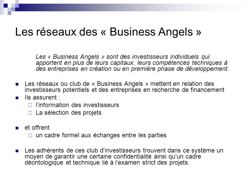 Les réseaux des « Business Angels» Le ticket moyen de linvestissement est de 50 000 euros.