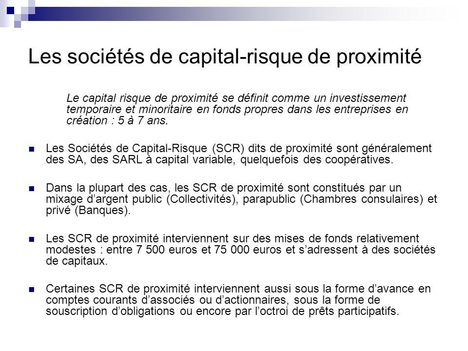 Les sociétés de capital-risque de proximité La couverture du risque peut être en partie assurée par un fonds de garantie comme « SOFARIS » ou le « Fonds France Active ».
