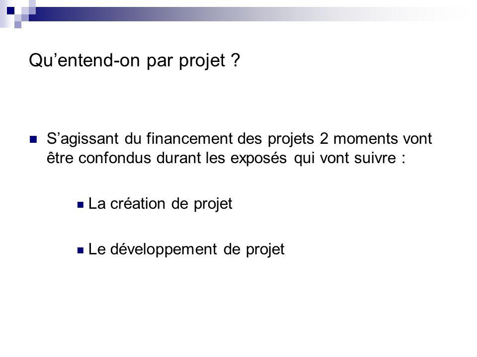 Que cherche-t-on à financer dans un projet .