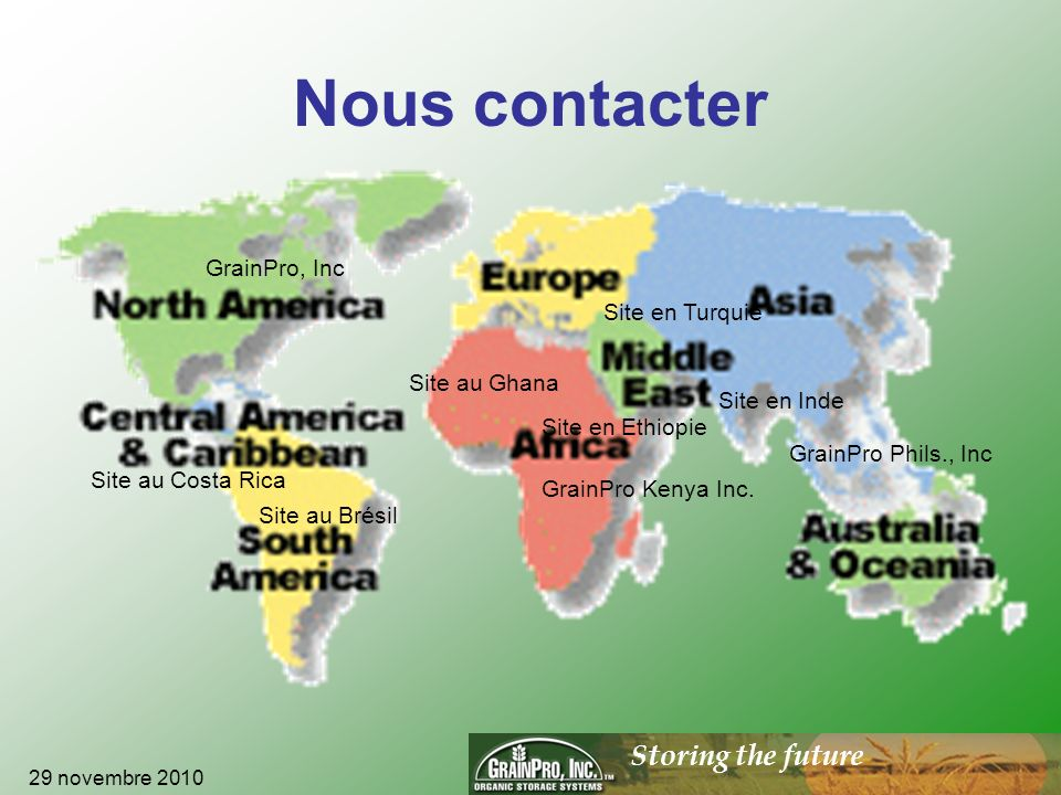 Storing the future Nous contacter 29 novembre 2010 GrainPro Phils., Inc Site en Inde GrainPro Kenya Inc.