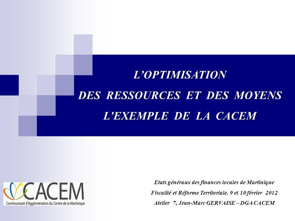 22 INTRODUCTION METHODOLOGIE LES CHANTIERS DOPTIMISATION, LEXEMPLE DE LA CACEM PLAN DINTERVENTION LE CONTEXTE CACEM
