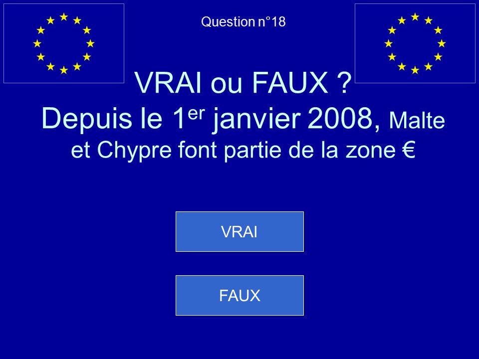 Question n°18 VRAI ou FAUX .