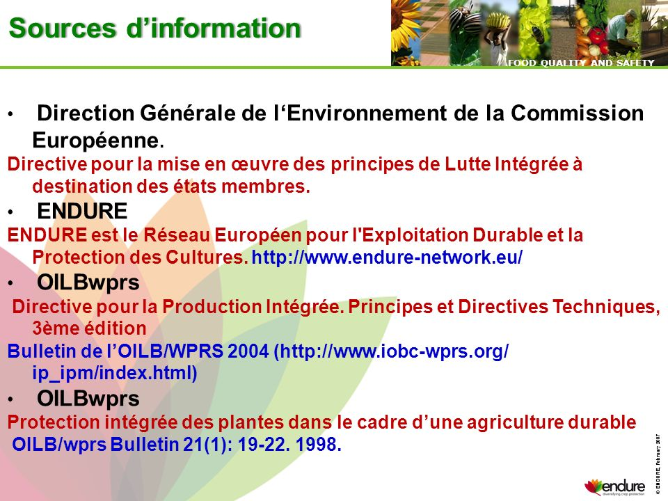 © ENDURE, February 2007 FOOD QUALITY AND SAFETY © ENDURE, February 2007 FOOD QUALITY AND SAFETY Protection Intégrée : Concept et définitions Il existe plusieurs définitions de la Protection Intégrée.