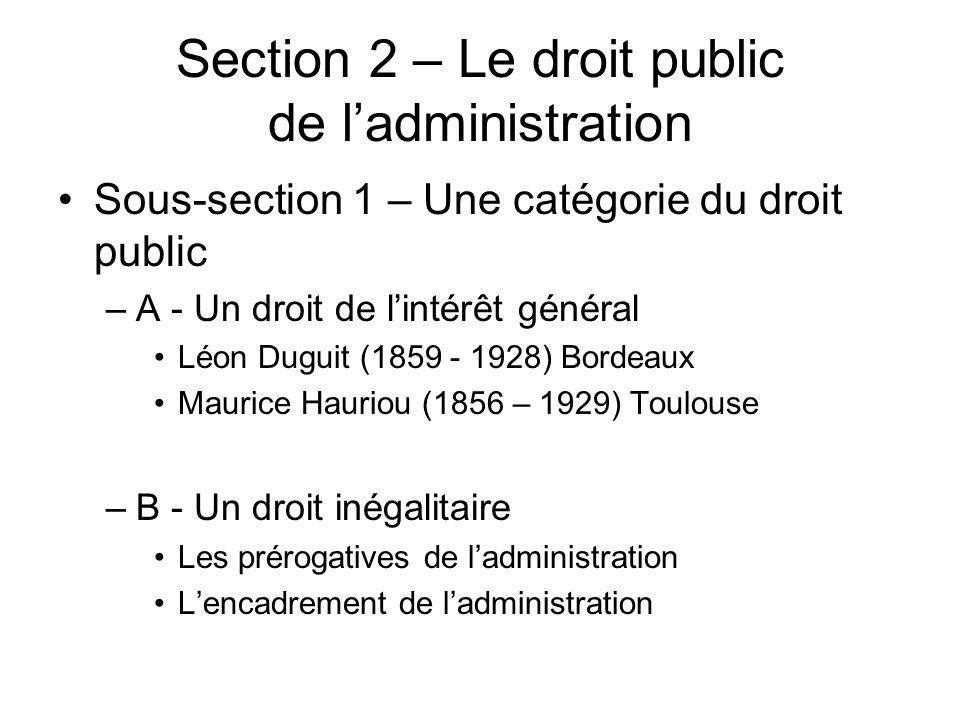 Sous-section 2 – Le droit public de ladministration –A - Ladministration au sens organique : les personnes morales de droit public LEtat Les collectivités territoriales Les établissements publics Les personnes morales de droit public sui generis