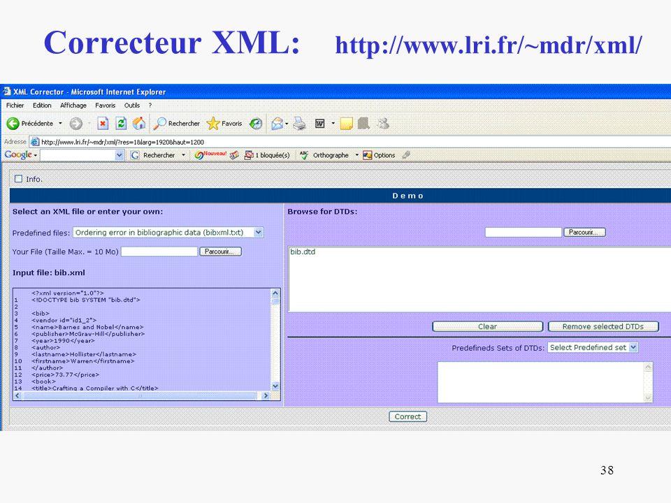 39 Applications Testeur: Estimateur de la distance entre deux fichiers XML, Décide si un fichier XML F est ε-valide, Décide si deux DTDs sont proches.