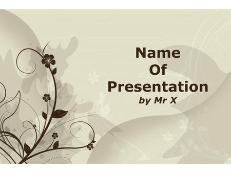 Pour plus de modèles : Modèles Powerpoint PPT gratuitsModèles Powerpoint PPT gratuits Page 1Free Powerpoint Templates Name Of Presentation by Mr X.