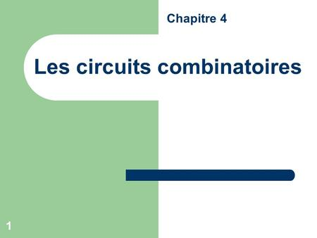 Chapitre 3 la num ration octale et hexad cimale chapitre for Les circuit combinatoire