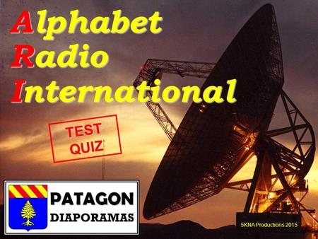 Alphabet Radio International 5KNA Productions 2015 TEST QUIZ.