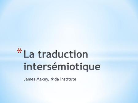 James Maxey, Nida Institute. * La sémiologie * La performance * L'expérience * Marc