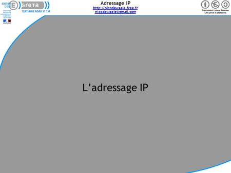 Adressage IP  Page 1 L'adressage IP.