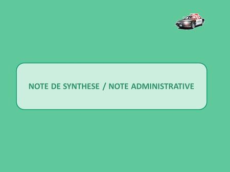 NOTE DE SYNTHESE / NOTE ADMINISTRATIVE. METHODOLOGIE.