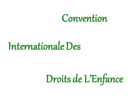 Internationale Des Droits de L'Enfance Convention.