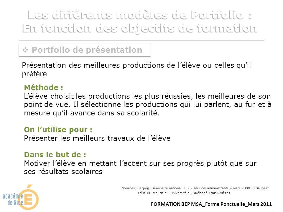 Portfolio dévaluation Constitué de certaines productions de lélève et lié aux compétences du programme de formation.