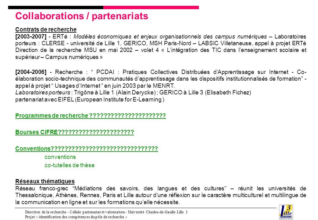 Direction de la recherche - Cellule partenariat et valorisation - Université Charles-de-Gaulle Lille 3 Projet « identification des compétences du pôle de recherche » Secteurs d activité Secteur éducatif Professionnels des bibliothèques et de la documentation