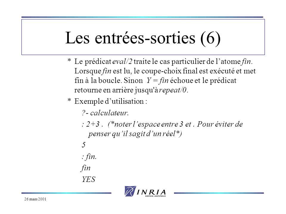 26 mars 2001 Les entrées-sorties (7) Lecture de caractères : *get/1 et get0/1.