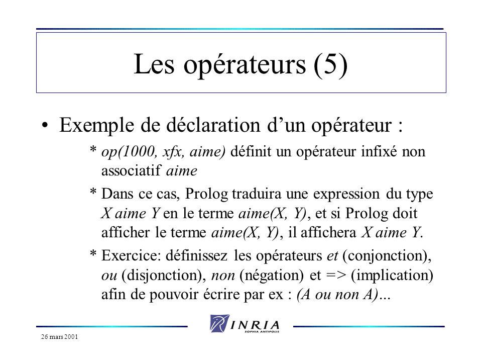 26 mars 2001 Les expressions arithmétiques (1) Prolog connaît les entiers et les nombres flottants.