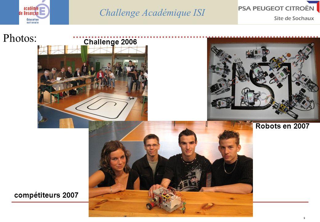 10 Photos: Challenge Académique ISI Juges 2007 (personnalités, membres honoraires, professeurs de Technologie collège) Candidats et jury (à droite) challenge 2007