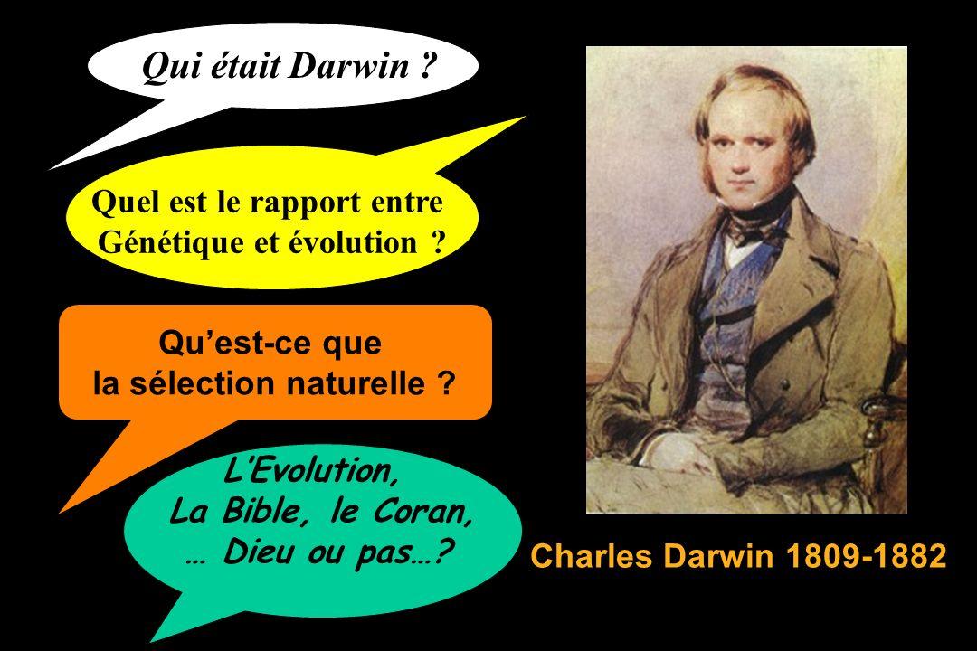 Qui était Darwin .Charles Darwin 1809-1882 Quel est le rapport entre Génétique et évolution .