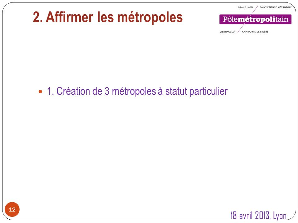 2.Affirmer les métropoles 13 1.