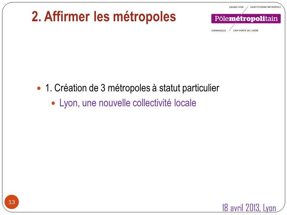 14 La Métropole de Lyon : lintégration des compétences départementales 18 avril 2013, Lyon