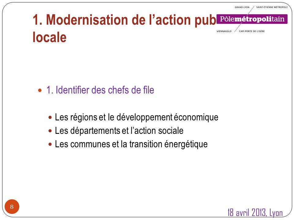 1.Modernisation de laction publique locale 9 1. Identifier des chefs de file 2.
