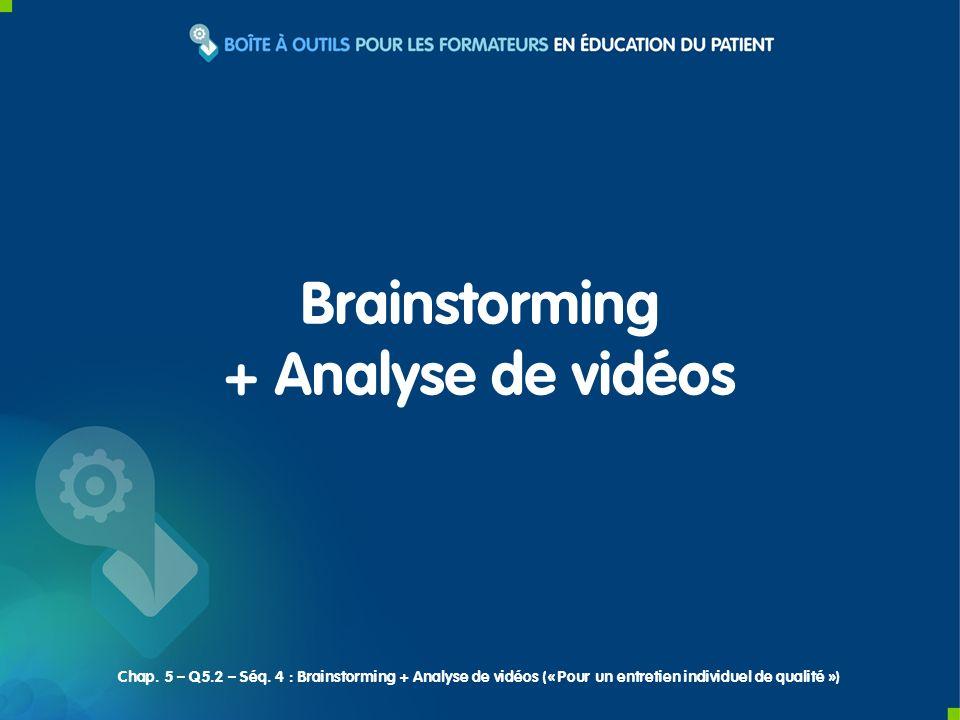 1) Deux options pour commencer Option n°1 : Brainstorming (travail en plénière) Répondre à la question : « Sur quelles attitudes du patient et du soignant peut-on juger de la qualité dun entretien individuel à visée éducative .