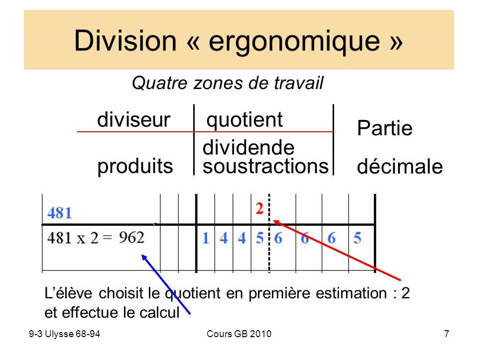 9-3 Ulysse 68-94Cours GB 20108 1ère tentative de quotient : 2, mais le reste est trop grand Mais on peut déjà voir le nombre de chiffres du quotient : 5