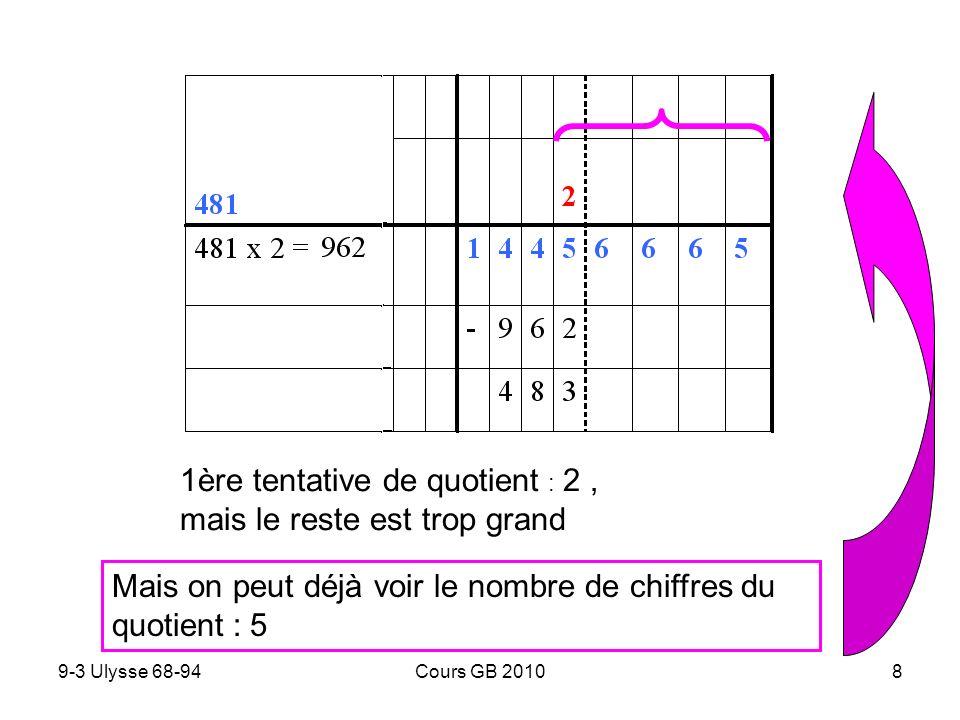 9-3 Ulysse 68-94Cours GB 20109 Lélève peut ajouter 1 au quotient sans effacer le calcul précédent Et continuer la soustraction dans la même colonne