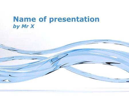 Free Powerpoint Templates Page 1 Free Powerpoint Templates Name of presentation by Mr X.
