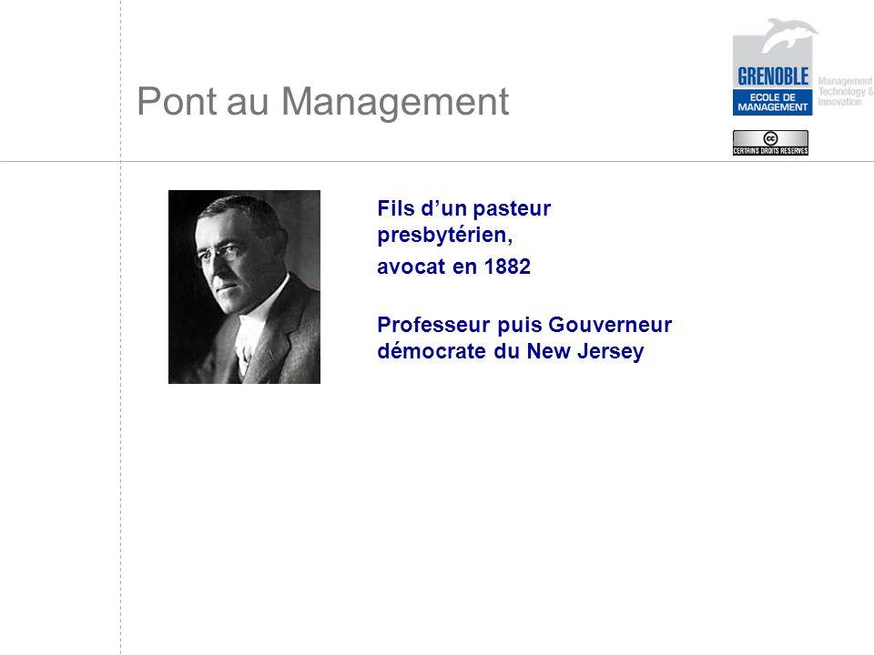 Pont au Management Elu en 1912 puis réélu en 1916 Wilson fut Président des Etats-Unis jusquen 1921