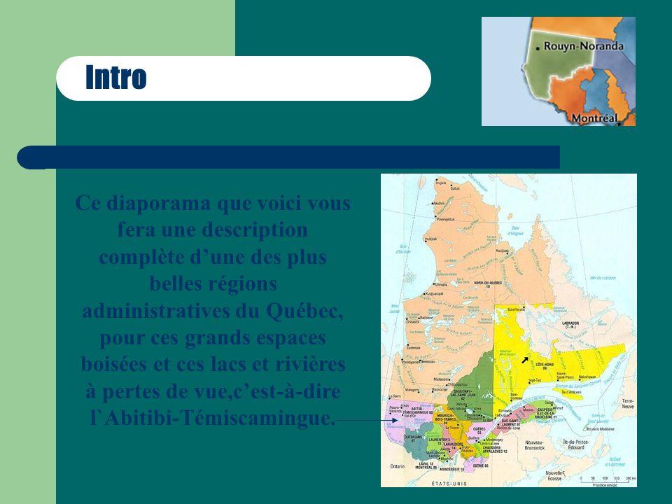 lAbitibi-Témiscamingue LAbitibi-Témiscamingue est marqué comme la région administrative numéro 8 au Québec.