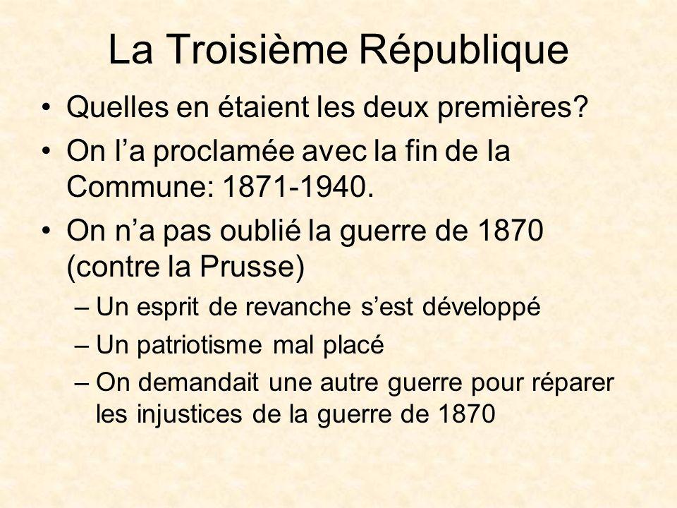 La Troisième République Cet esprit de revanche, pour réparer les injustices, a été une des causes de la guerre de 1914-1918 (la première guerre mondiale).