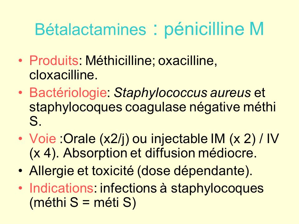 Bétalactamines : pénicilline A Produits : Ampicilline.