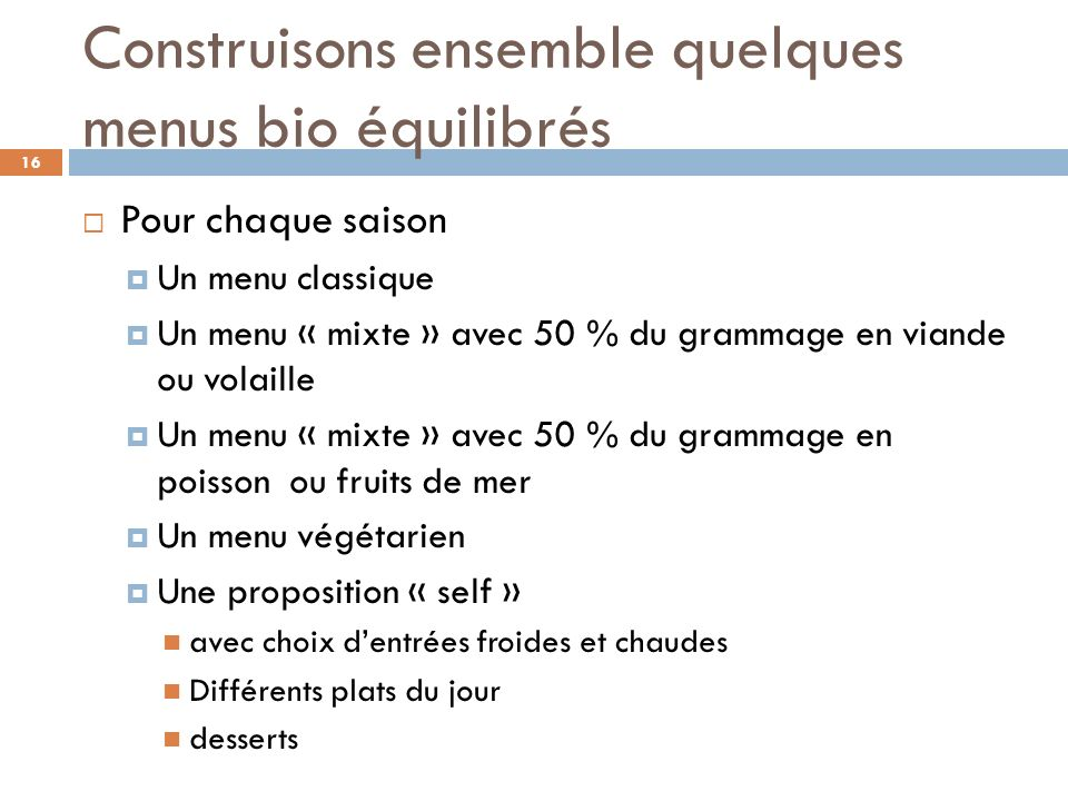Voici quelques idées de nos collègues…. (formation FNAB –sept 2009) 17