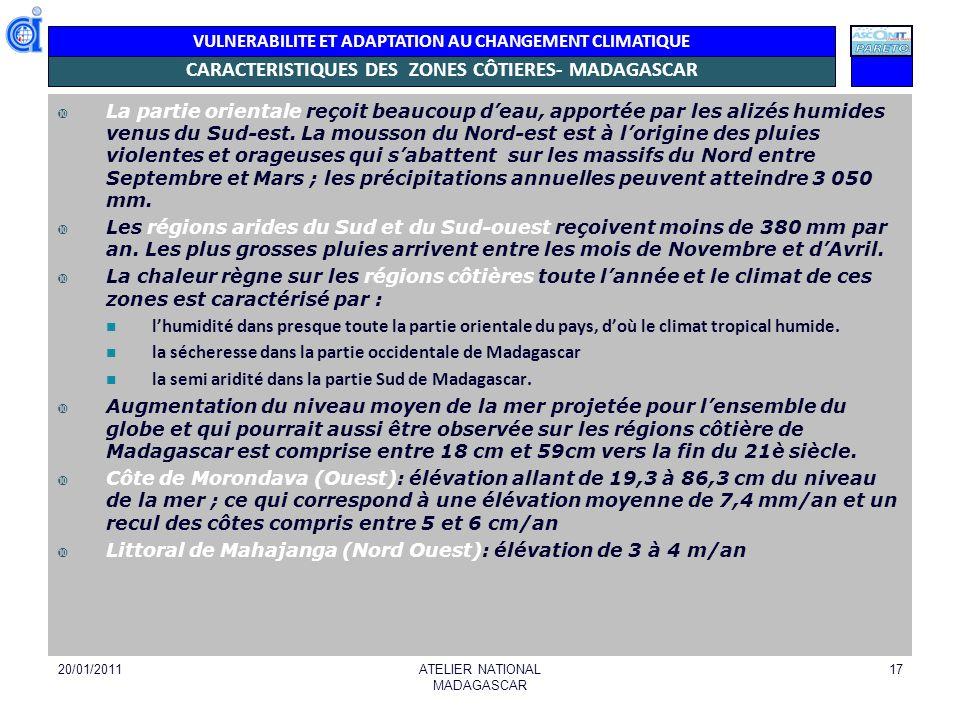 VULNERABILITE ET ADAPTATION AU CHANGEMENT CLIMATIQUE PECHES 20/01/2011 ATELIER NATIONAL MADAGASCAR 18