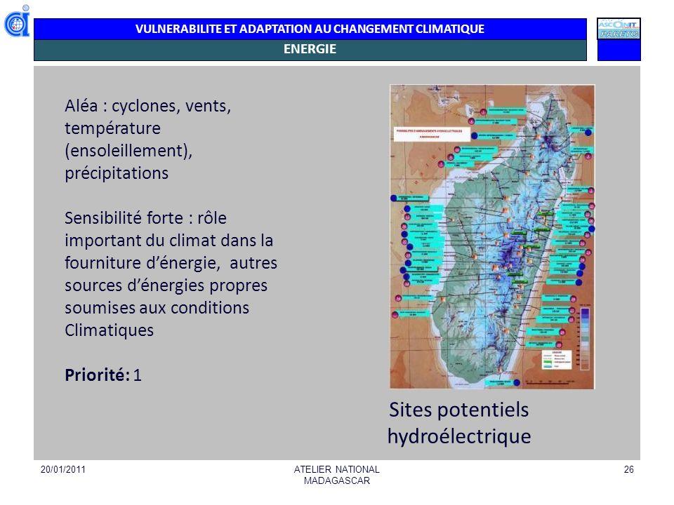 VULNERABILITE ET ADAPTATION AU CHANGEMENT CLIMATIQUE ENERGIE De très nombreux sites possibles pour la production hydroélectrique ont été identifiés : Antananarivo, Antsirabe, Toamasina, Fianarantsoa.