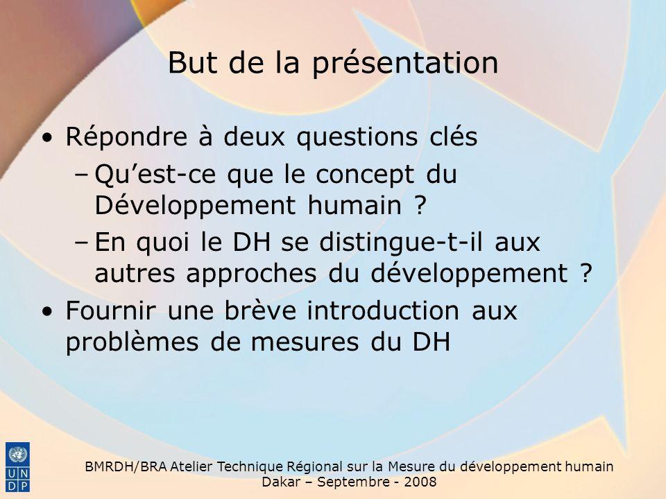 BMRDH/BRA Atelier Technique Régional sur la Mesure du développement humain Dakar – Septembre - 2008 Histoire du concept du Développement humain Il remonte au moins à Aristote (384 -322 av.