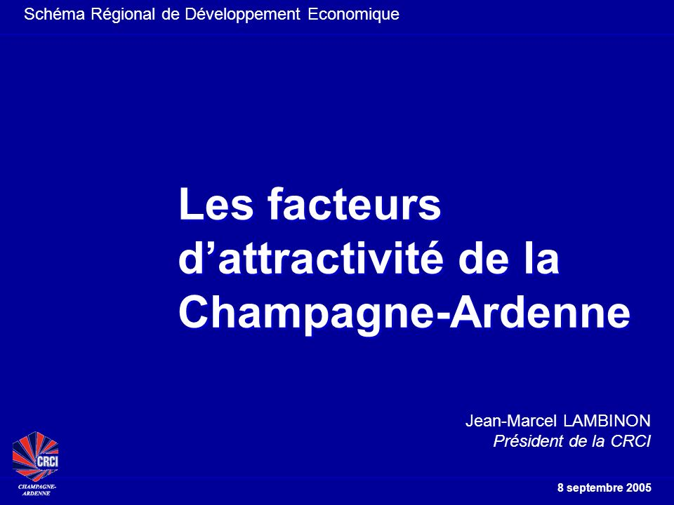 Schéma Régional de Développement Economique 8 septembre 2005 Champagne-Ardenne = 2 % du territoire Entre Bassin Parisien et Grand Est Un équilibre des territoires à trouver Disparités entre la partie centrale et les extrémités Nord et Sud