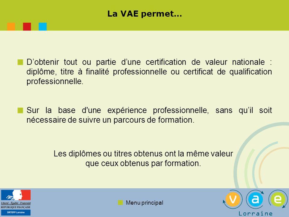 Menu principal Les certifications accessibles sont… Les diplômes et titres délivrés par les ministères.