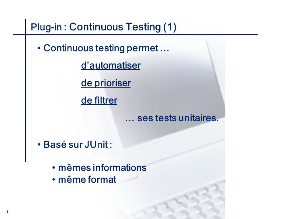 CONSEIL & INGENIERIE 9 Plug-in : Continuous Testing (2) Plug-in : Help > Software Updates > Find and Install Search for new features to install Add Update Site..