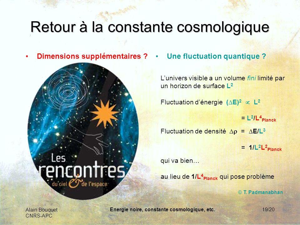 Alain Bouquet CNRS-APC Energie noire, constante cosmologique, etc.20/20 Méditons sur les mystères de lunivers